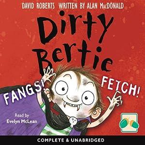 Dirty Bertie: Fangs! & Fetch! Audiobook