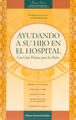 Download Ayudando a su Hijo en el Hospital: Una Guia Practica para los Padres PDF
