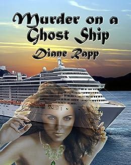 Murder on a Ghost Ship (High Seas Mystery Series Book 2) by [Rapp, Diane, Diane Rapp]