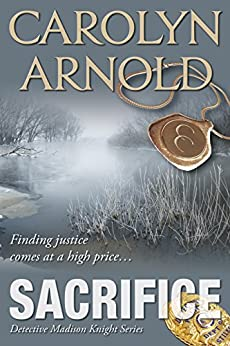 Sacrifice (Detective Madison Knight Series Book 3) by [Arnold, Carolyn]