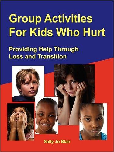 Group Activities For Kids Who Hurt Sally Jo Blair 9781564990778
