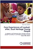 Care Experiences of Looked-After, Dual Heritage Young People, Ufoo-Vicky Lambeth, 3848417294