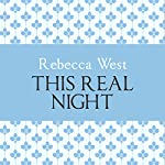 This Real Night   Rebecca West