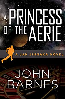 A Princess of the Aerie (Jak Jinnaka Book 2) by [Barnes, John]