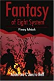 Fantasy of Eight System, Adam L. D'Amato-Neff, 0595225926