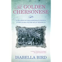 The Golden Chersonese: A 19th-Century Englishwoman's Travels in Singapore and the Malay Peninsula