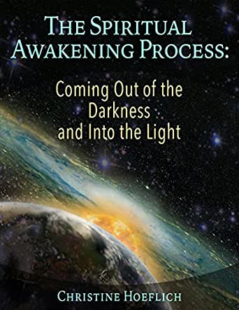The Spiritual Awakening Process: Coming Out of the