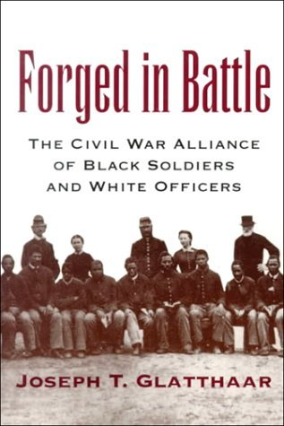 Download Forged in Battle: The Civil War Alliance of Black Soldiers and White Officers: 1st (First) Edition ebook