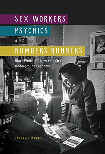 Sex Workers, Psychics, and Numbers Runners: Black Women in New York City's Underground Economy (New Black Studies Series) (Black Women Sex)