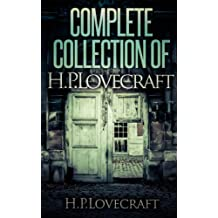 Complete Collection Of H. P. Lovecraft - 150 eBooks With 100+ Audiobooks (Complete Collection Of Lovecraft's Fiction, Juvenilia, Poems, Essays And Collaborations) (English Edition)
