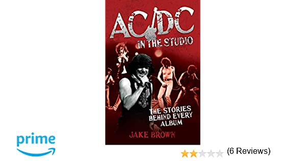 Acdc in the studio the stories behind every album jake brown acdc in the studio the stories behind every album jake brown 9781782194262 amazon books fandeluxe Choice Image