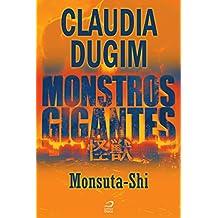 Monstros Gigantes - Kaiju - Monsuta-Shi (Contos do Dragão)