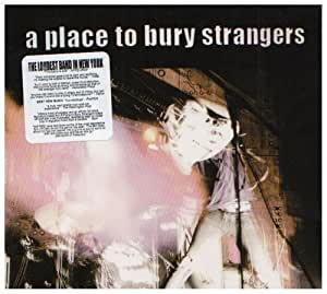 Place to Bury Strangers