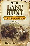 The Last Hunt (The Law Wranglers) (Volume 3)