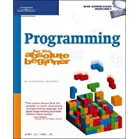 Programming for the Absolute Beginner (No Experience Required) (No Experience Required (Course Technology))