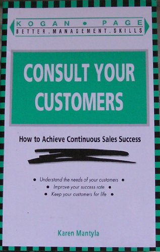 CONSULT YOUR CUSTOMERS: HOW TO ACHIEVE CONTINUOUS SALES SUCCESS.