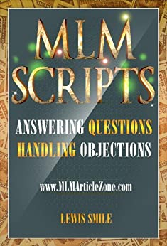 MLM SCRIPTS: Recruiting and Handling Objections by [Smile, Lewis, MLM Article Zone]