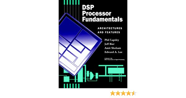 DSP Processor Fundamentals: Architectures and Features, Phil