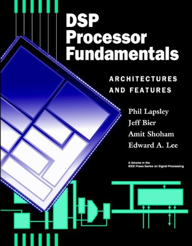 Download DSP Processor Fundamentals: Architectures and Features Pdf
