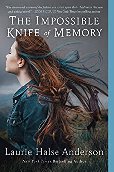 The Impossible Knife of Memory by [Anderson, Laurie Halse]