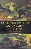 Colonial Empires and Armies 1815-1960 (Volume 4) (War and European Society Series)