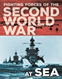 At Sea (The Fighting Forces of the Second World War)