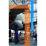 Kaizen Training: Mastering the Science of Lean Manufacturing and Quality Assurance