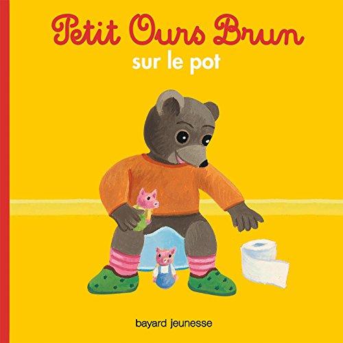 Petit Ours Brun sur le pot (Petit Ours Brun poche) (French Edition)
