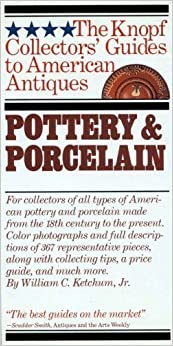 Pottery & Porcelain (The Knopf collectors' guides to American antiques) by William C. Ketchum Jr. (1983-10-12)