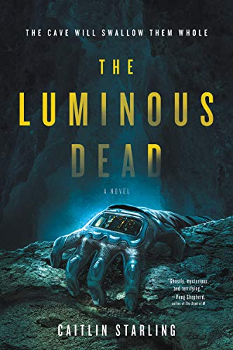 The Luminous Dead: A Novel ()