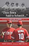 Then Bowa Said to Schmidt..., Robert Gordon, 1600788017