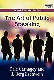 The Art of Public Speaking, Dale Carnagey and J. /Berg Esenwein, 8132026586