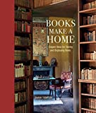 home design ideas Books Make a Home: Elegant ideas for storing and displaying books