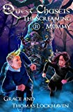 Quest Chasers: The Screaming Mummy (A Magic Fantasy Adventure Book Series)