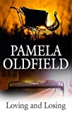 Loving and Losing, Pamela Oldfield, 0727877607