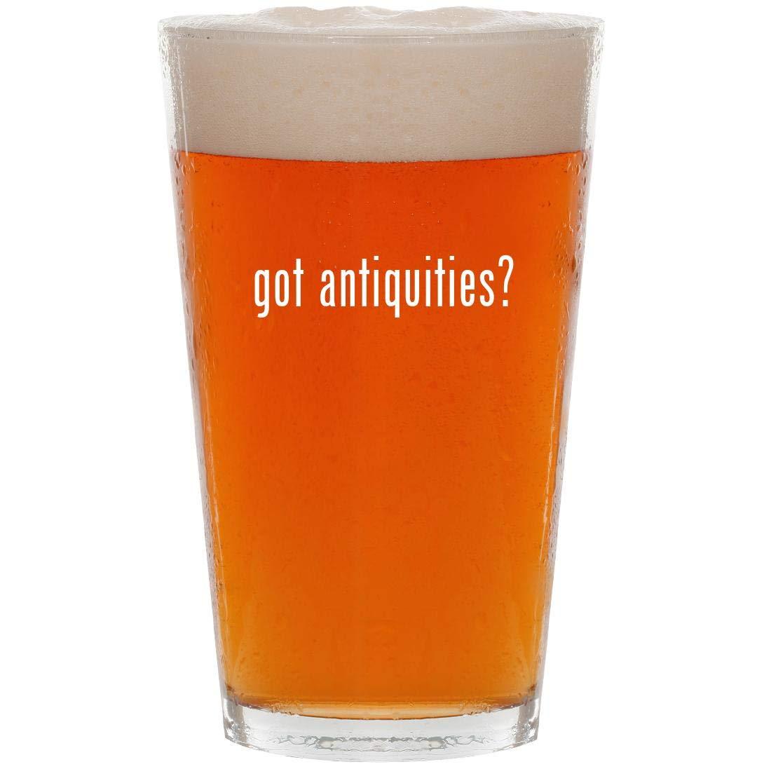 got antiquities? - 16oz Pint Beer Glass