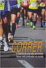 Correr. A História de Uma das Atividades Físicas Mais Praticadas no Mundo