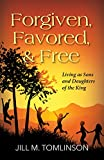 img - for Forgiven, Favored, & Free: Living as Sons and Daughters of the King book / textbook / text book