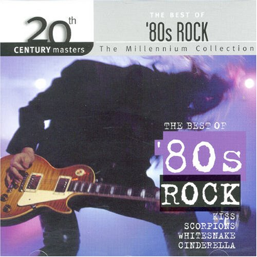 20th Century Masters: 80's Rock (Best Hits Of The Eighties)