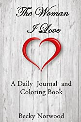 The Woman I Love: Journal and Coloring Book (Volume 2)
