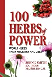 100 Herbs of Power, John E. Smith, 160693242X
