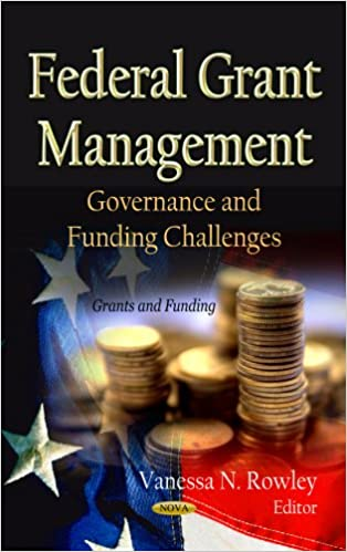 FEDERAL GRANT MANAGEMENT (Grants and Funding)