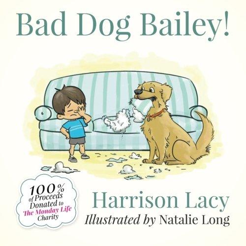 Bad Dog Bailey! (Volume 1) - Harrison Bailey