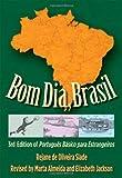 Bom Dia, Brasil: 3rd Edition of Portugu? B?ico para Estrangeiros by Rejane de Oliveira Slade (2011-09-06)