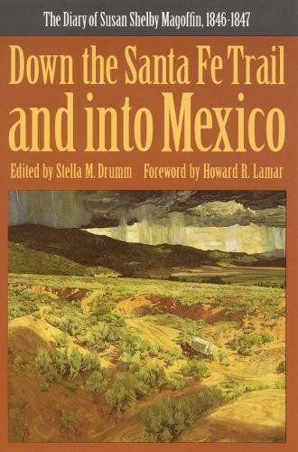 Down the Santa Fe Trail and into Mexico: The Diary of Susan Shelby Magoffin, 1846-1847 (Yale Western Americana Paperbound, Yw-3.)