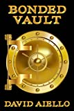 img - for Bonded Vault: Based On The True Story Of The Brazen Robbery Of A Secret Mob Vault book / textbook / text book