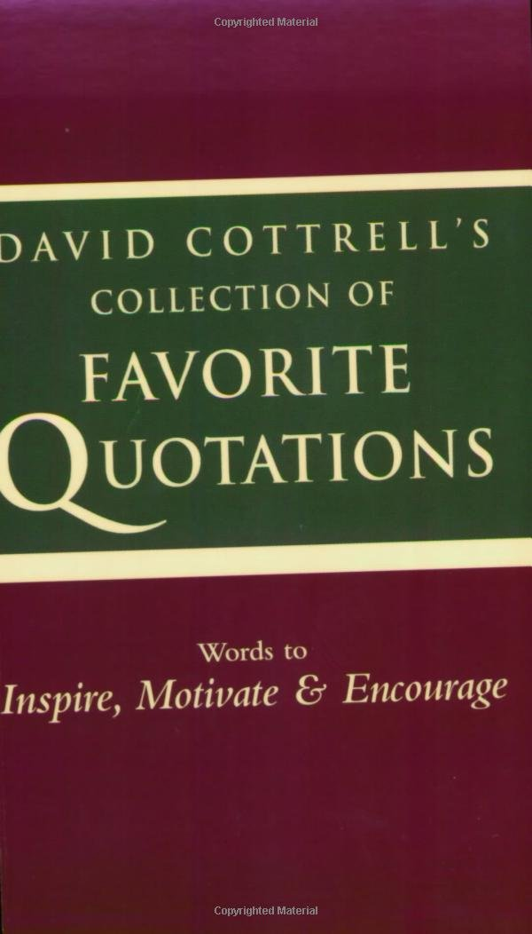 """Read Online David Cottrell""""s Collection of Favorite Quotations ebook"""