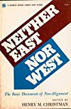 img - for Neither East nor West: The basic documents of non-alignment book / textbook / text book