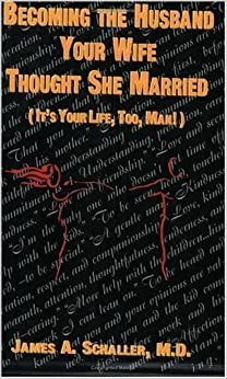 Book Becoming the Husband Your Wife Thought She Married by James A. Schaller (2000-03-21)
