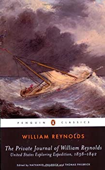 The Private Journal of William Reynolds: United States Exploring Expedition, 1838-1842 (Penguin Classics) 0143039059 Book Cover